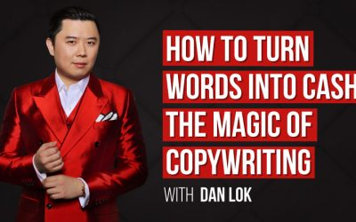 The Ultimate Guide To Copy Writing With Dan Lok
