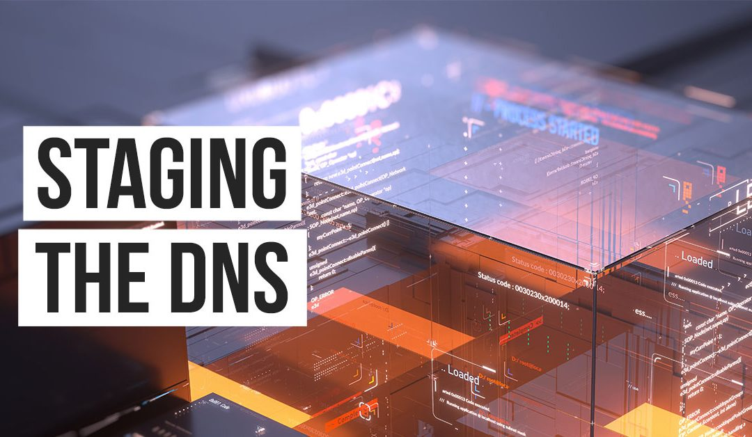 Staging The DNS On Windows & Mac